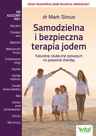 Samodzielna i bezpieczna terapia jodem. Naturalne, skuteczne panaceum na poważne choroby - Okładka książki