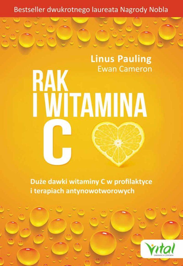Rak i witamina C w świetle badań naukowych. Duże dawki witaminy C w profilaktyce i terapiach antynowotworowych - Okładka książki