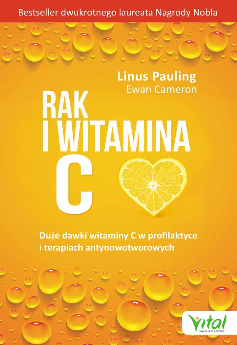 Rak i witamina C Linus Pauling