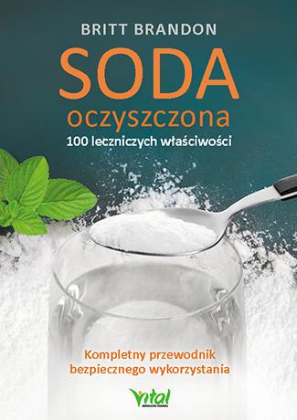 Soda oczyszczona - 100 leczniczych właściwości Britt Brandon