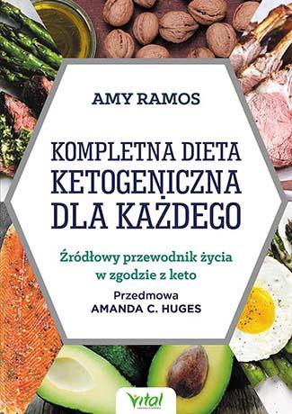 Kompletna dieta ketogeniczna dla każdego. Źródłowy poradnik życia w zgodzie z keto - Okładka książki