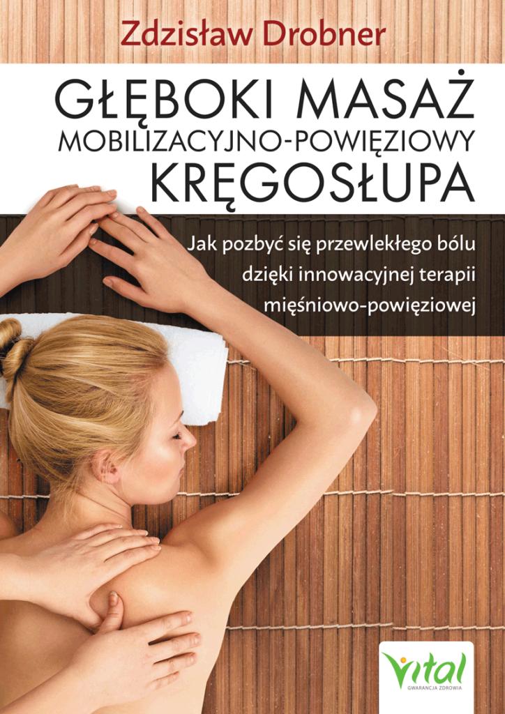 Gleboki masaz mobilizacyjno powieziowy kregoslupa Zdzisław Drobner