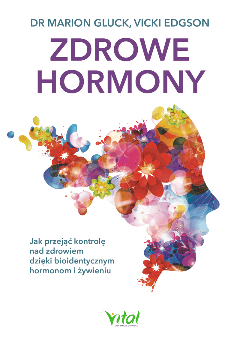 Zdrowe hormony dr Marion Gluck, Vicki Edgson