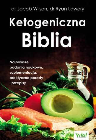 Ketogeniczna Biblia dr Jacob Wilson dr Ryan Lowery