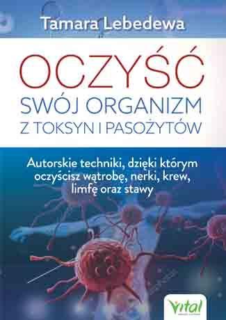 Oczysc swoj organizm z toksyn i pasozytow Tamara Lebedewa