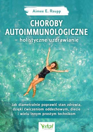 Choroby autoimmunologiczne holistyczne uzdrawianie Aimee E Raupp