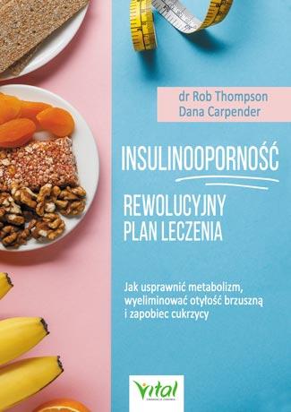 Insulinooporność –  rewolucyjny plan leczenia - Okładka książki
