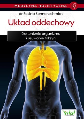 Układ oddechowy – medycyna holistyczna. Tom IV  Dotlenienie organizmu i usuwanie toksyn - Okładka książki
