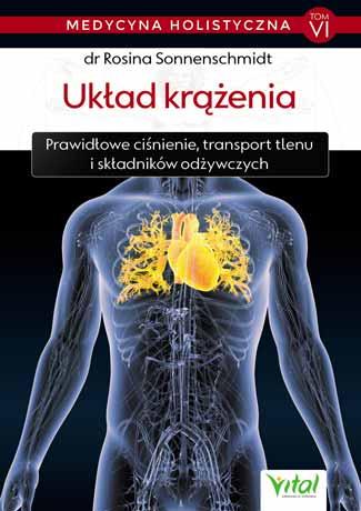 Układ krążenia – medycyna holistyczna. Tom VI  Prawidłowe ćwiczenia, transport tlenu i składników odżywczych - Okładka książki