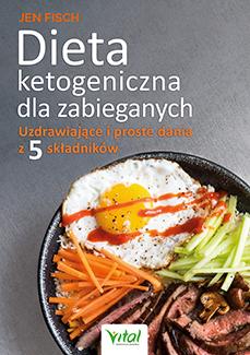 Dieta ketogeniczna dla zabieganych. Uzdrawiające i proste dania z 5 składników - Okładka książki