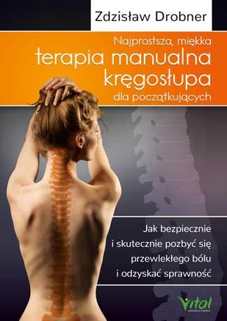Najprostsza miekka terapia manualna kregoslupa dla poczatkujacych Zdzislaw Drobner