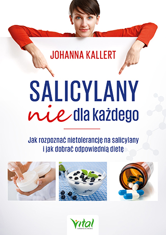 Salicylany nie dla każdego. Jak rozpoznać nietolerancję na salicylany i jak dobrać odpowiednią dietę - Okładka książki