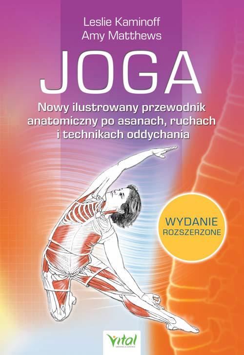 Joga. Nowy ilustrowany przewodnik anatomiczny po asanach, ruchach i technikach oddychania - Okładka książki