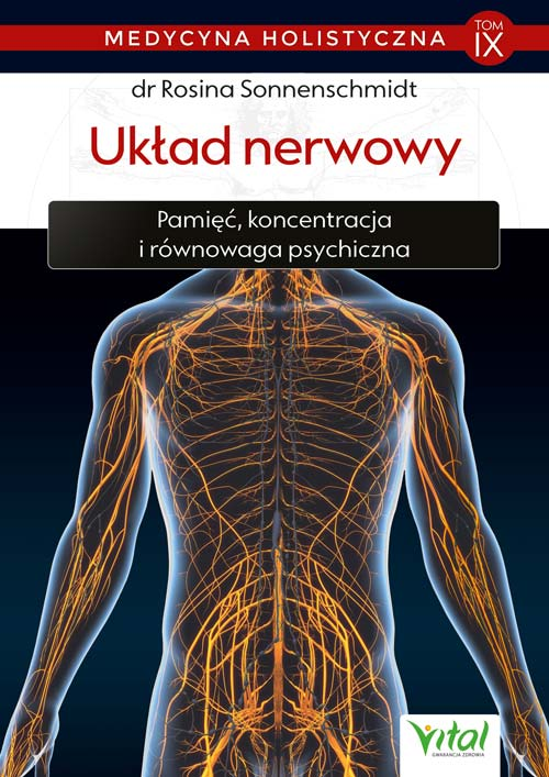 Medycyna holistyczna tom 9 Uklad nerwowy Rosina Sonnenschmidt