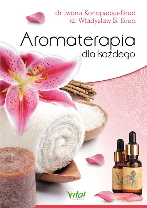 Aromaterapia dla kazdego Iwona Konopacka Brud Wladyslaw Brud