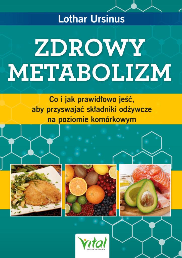 Zdrowy metabolizm. Co i jak prawidłowo jeść, aby przyswajać składniki odżywcze na poziomie komórkowym - Okładka książki