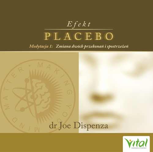 Efekt placebo Medytacja 1 Zmiana dwoch przekonan i spostrzezen dr Joe Dispenza