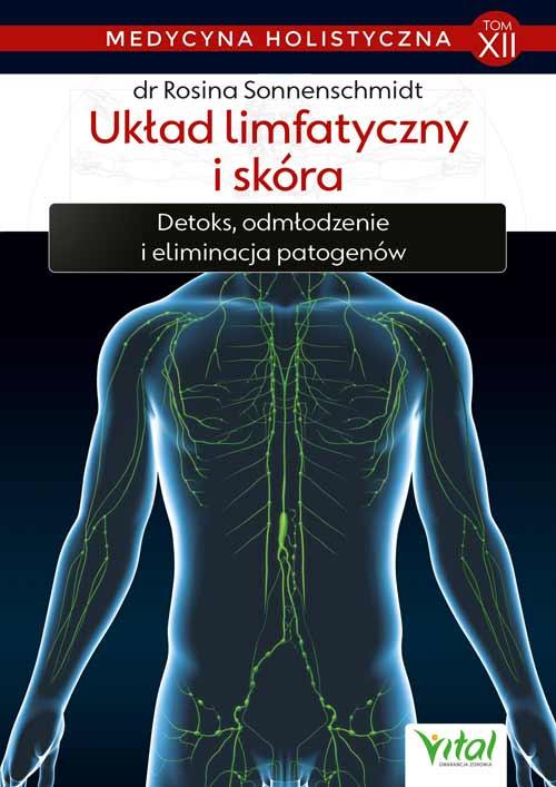 Układ limfatyczny i skóra. Detoks, odmładzanie i eliminacja patogenów. Medycyna holistyczna. Tom XII - Okładka książki