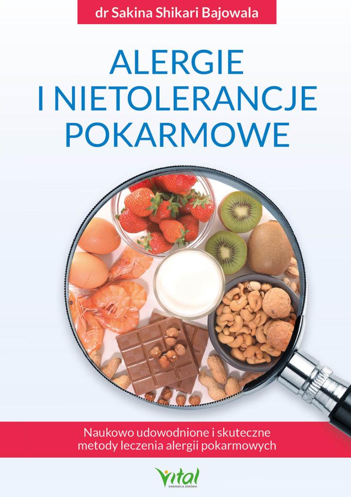 Alergie i nietolerancje pokarmowe. Naukowo udowodnione i skuteczne metody leczenia alergii pokarmowych - Okładka książki