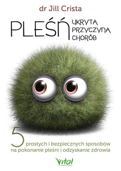 Pleśń – ukryta przyczyna chorób. 5 prostych i bezpiecznych sposobów na pokonanie pleśni i odzyskanie zdrowia - Okładka książki