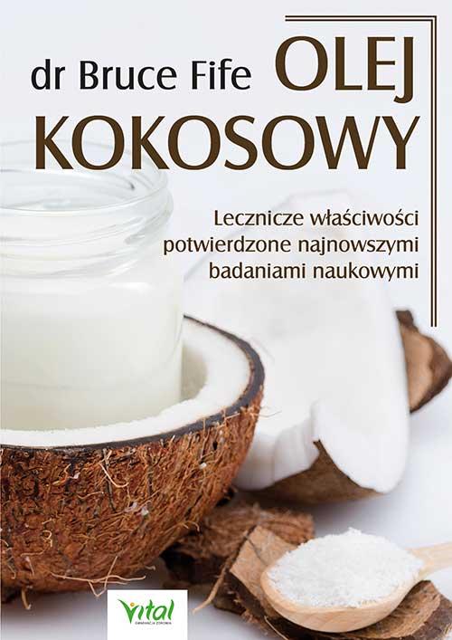 Olej kokosowy. Lecznicze właściwości potwierdzone najnowszymi badaniami naukowymi - Okładka książki