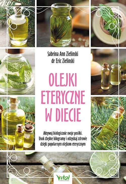Olejki eteryczne w diecie Sabrina Ann Zielinski dr Eric Zielinski