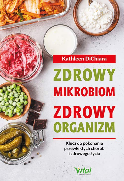 Zdrowy mikrobiom Zdrowy organzim Kathleen DiChiara