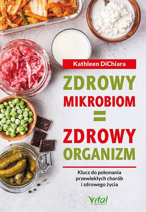 Zdrowy mikrobiom=Zdrowy organzim Kathleen DiChiara