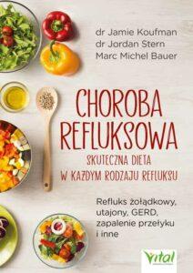 Choroba refluksowa skuteczna dieta Jamie Koufman Jordan Stern Marc Michel Bauer