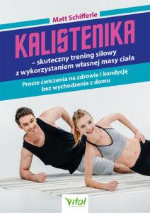 Kalistenika – skuteczny trening siłowy z wykorzystaniem własnej masy ciała