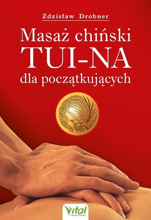 Masaż chiński Tui-Na dla początkujących - Okładka książki