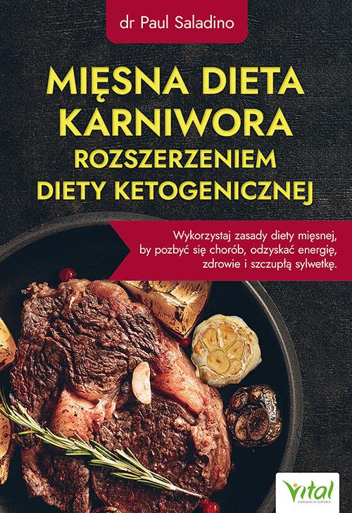 Mięsna dieta karniwora rozszerzeniem diety ketogenicznej. Wykorzystaj zasady diety mięsnej, by pozbyć się chorób, odzyskać energię, zdrowie i szczupłą sylwetkę - Okładka książki