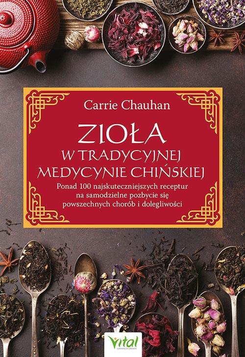 Ziola w Tradycyjnej Medycynie Chinskiej Carrie Chauhan