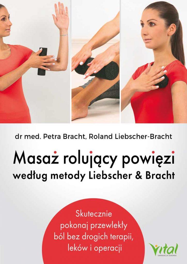 Masaż rolujący powięzi według metody Liebschera & Bracht - Okładka książki