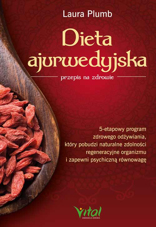 Dieta ajurwedyjska przepis na zdrowie Laura Plumb